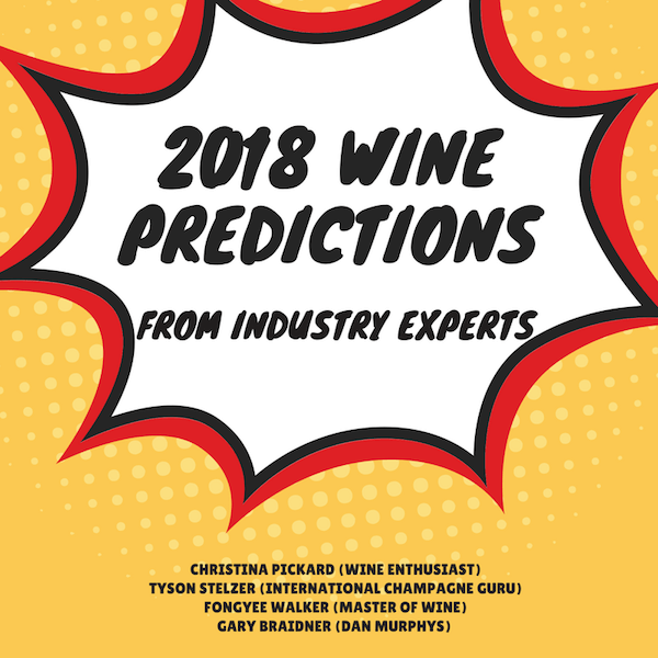 2018 Wine Predictions From Industry Experts
