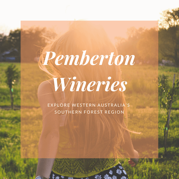 Pemberton Wineries - Explore Western Australia's Southern Forest Region